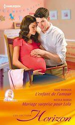Télécharger le livre :  L'enfant de l'amour - Mariage surprise pour Lola