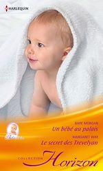 Télécharger le livre :  Un bébé au palais - Le secret des Trevelyan