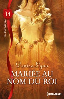 Télécharger le livre :  Mariée au nom du roi