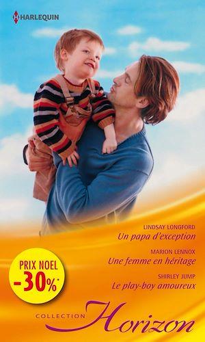 Téléchargez le livre :  Un papa d'exception - Une femme en héritage - Le play-boy amoureux