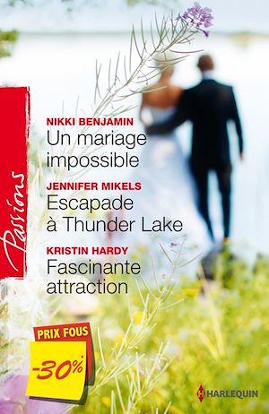Téléchargez le livre :  Un mariage impossible - Escapade à Thunder Lake - Fascinante attraction