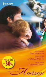 Télécharger le livre :  Papa par amour - La chance de sa vie - Le bonheur en jeu
