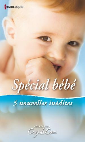 Téléchargez le livre :  Spécial Bébé
