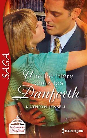 Téléchargez le livre :  Une héritière chez les Danforth