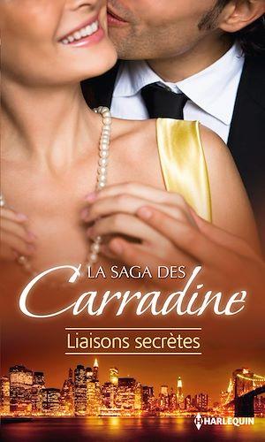 Téléchargez le livre :  La Saga des Carradine : Liaisons secrètes