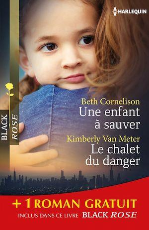Téléchargez le livre :  Une enfant à sauver - Le chalet du danger - Sous haute protection