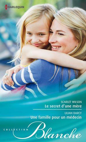 Téléchargez le livre :  Le secret d'une mère - Une famille pour un médecin