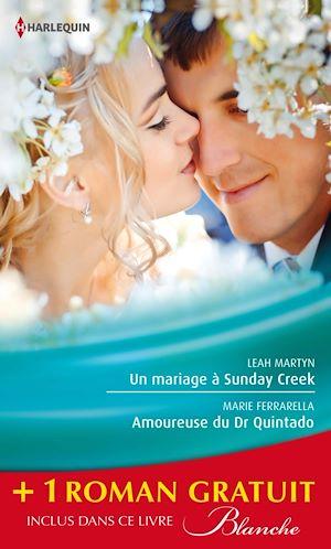 Téléchargez le livre :  Un mariage à Sunday Creek - Amoureuse du Dr Quintado - Un cadeau pour le Dr Patterson