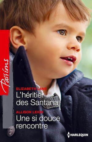 Téléchargez le livre :  L'héritier des Santana - Une si douce rencontre