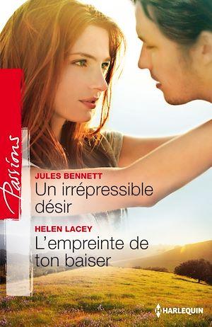 Téléchargez le livre :  Un irrépresible désir - L'empreinte de ton baiser