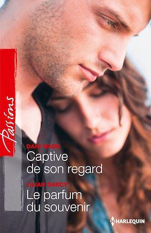 Téléchargez le livre :  Captive de son regard - Le parfum du souvenir