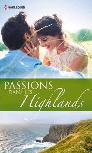 Téléchargez le livre :  Passions dans les Highlands