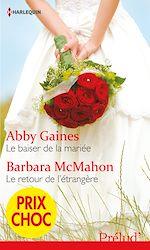 Télécharger le livre :  Le baiser de la mariée - Le retour de l'étrangère
