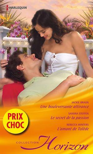 Téléchargez le livre :  Une bouleversante attirance - Le secret de la passion - L'amant de Tolède