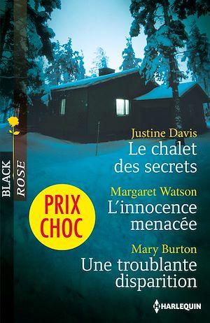 Téléchargez le livre :  Le chalet des secrets - L'innocence menacée - Une troublante disparition