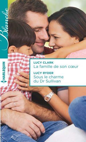 Téléchargez le livre :  La famille de son coeur - Sous le charme du Dr Sullivan