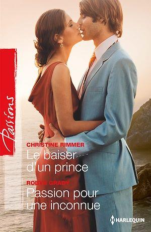 Téléchargez le livre :  Le baiser d'un prince - Passion pour une inconnue