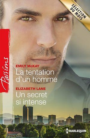 Téléchargez le livre :  La tentation d'un homme - Un secret si intense