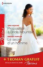 Télécharger le livre :  Proposition à Bride Mountain - Le secret d'un homme - Un ennemi irrésistible