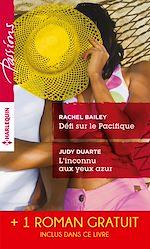 Télécharger le livre :  Défi sur le Pacifique - L'inconnu aux yeux azur - Sous le charme d'une héritière