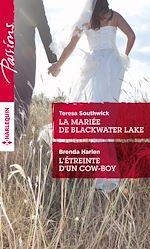 Télécharger le livre :  La mariée de Blackwater Lake - L'étreinte d'un cow-boy