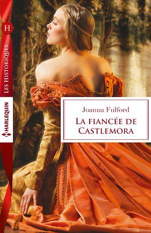 Téléchargez le livre :  La fiancée de Castlemora
