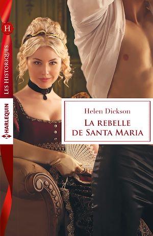 Téléchargez le livre :  La rebelle de Santa Maria
