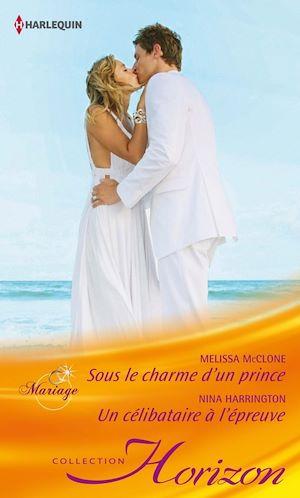 Téléchargez le livre :  Sous le charme d'un prince - Un célibataire à l'épreuve