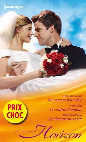 Téléchargez le livre :  Son voeu le plus cher - Le contrat d'amour - Un émouvant secret