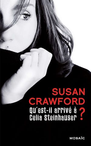 Téléchargez le livre :  Qu'est-il arrivé à Celia Steinhauser ?