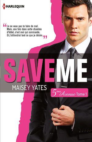 Téléchargez le livre :  Save me (Cinquième Avenue, Tome 1)