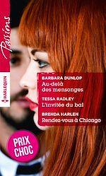 Télécharger le livre :  Au-delà des mensonges - L'invitée du bal - Rendez-vous à Chicago