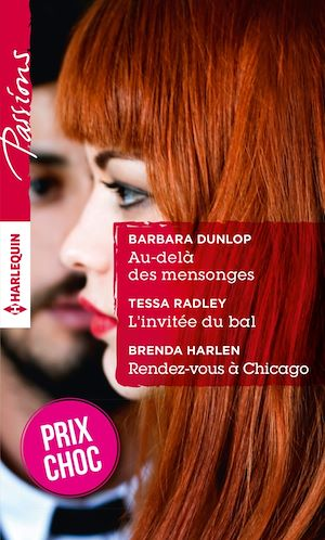 Téléchargez le livre :  Au-delà des mensonges - L'invitée du bal - Rendez-vous à Chicago