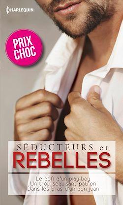 Télécharger le livre :  Séducteurs & rebelles