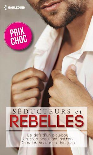 Téléchargez le livre :  Séducteurs & rebelles