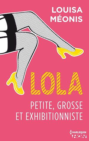 Téléchargez le livre :  Lola S1.E1  - Petite, grosse et exhibitionniste