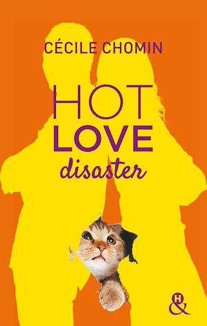 Téléchargez le livre :  Hot Love Disaster