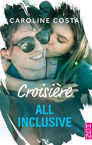 Téléchargez le livre :  Croisière all inclusive (amour compris)