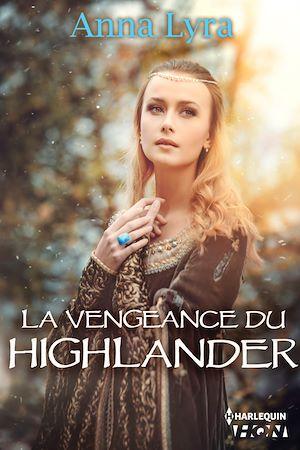 Téléchargez le livre :  La vengeance du Highlander