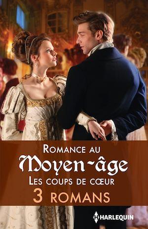 Téléchargez le livre :  Romance au Moyen-Âge : les coups de coeur