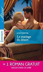 Télécharger le livre :  Le mariage du désert - Un irrésistible play-boy