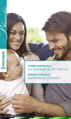 Téléchargez le livre :  Le protégé du Dr Marcus - Sentiments interdits