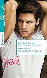 Télécharger le livre :  Médecin et séducteur - Une passion imprévue