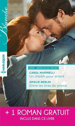 Télécharger le livre :  Un cheikh pour amant - Entre les bras du prince - Un mystérieux patient