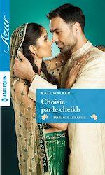 Télécharger le livre :  Choisie par le cheikh