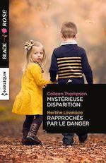 Télécharger le livre :  Mystérieuse disparition - Rapprochés par le danger