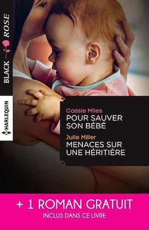 Téléchargez le livre :  Pour sauver son bébé - Menaces sur une héritière - Un étrange mariage