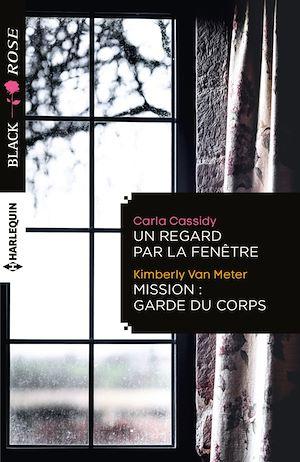 Téléchargez le livre :  Un regard par la fenêtre - Mission: garde du corps