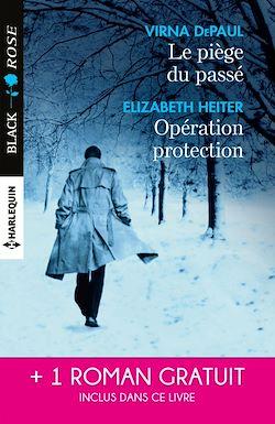 Télécharger le livre :  Le piège du passé - Opération protection - Un amour à haut risque