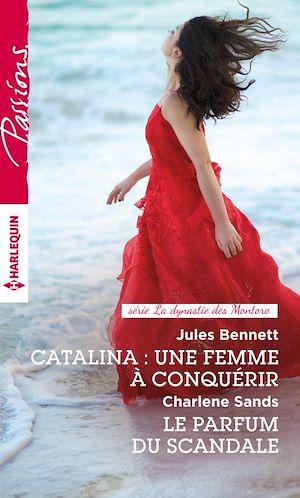 Téléchargez le livre :  Catalina : une femme à conquérir - Le parfum du scandale